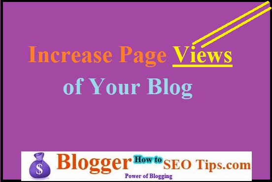 Increase Page views, traffic, promotion