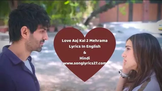 Love Aaj Kal 2 Mehrama Lyrics In English