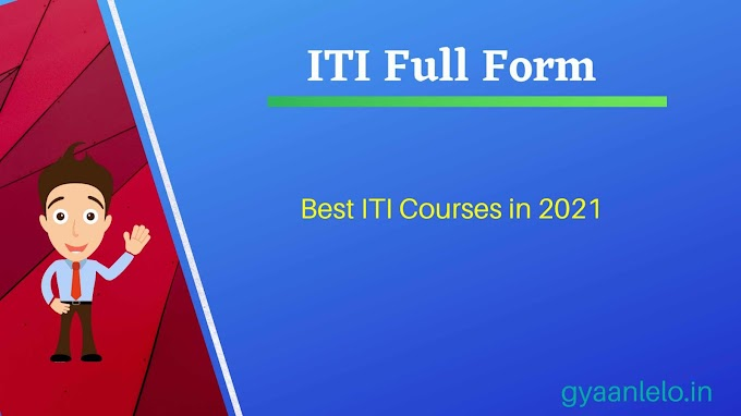 ITI Full Form in English: Best ITI Courses in 2021!!