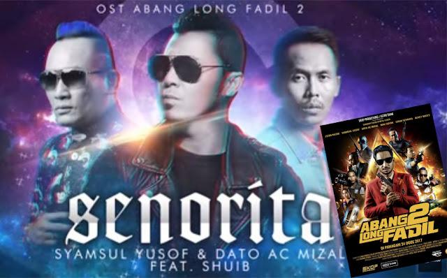Lirik Lagu Senorita OST Abang Long Fadil 2 - Syamsul Yusof, AC Mizal & Shuib