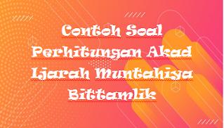 Contoh Soal Perhitungan Akad Ijarah Muntahiya Bittamlik