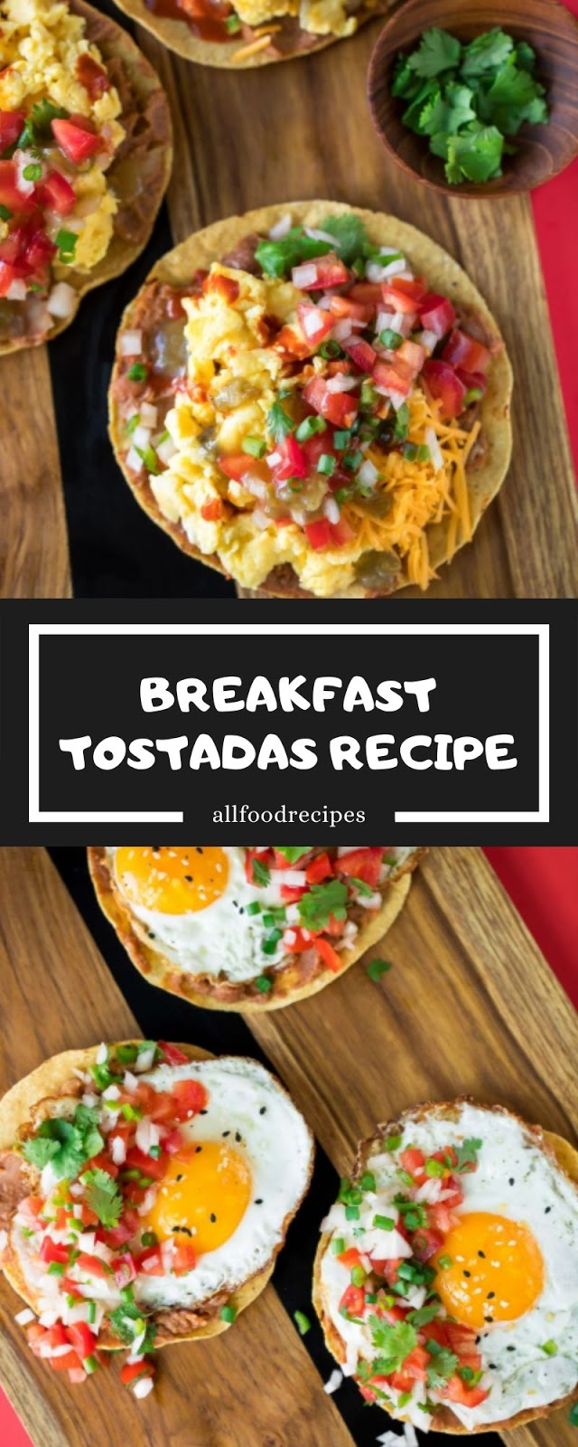 BREAKFAST TOSTADAS RECIPE