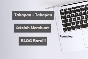 7 Tahapan yang perlu anda lakukan setelah membuat Blog baru!!