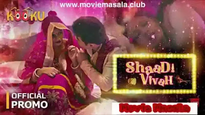 Shaadi Vivah Kooku WebSeries Story Star Cast Crew Review Release Date