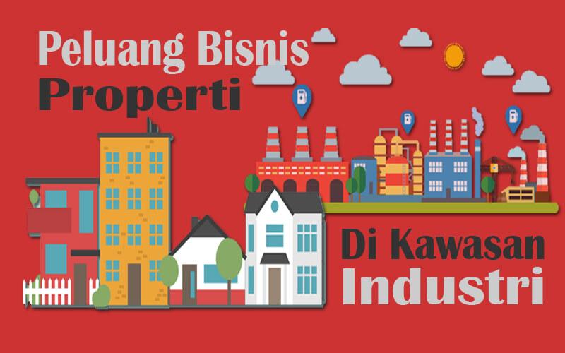 Peluang Pasar Bisnis Investasi Properti di Kawasan Industri