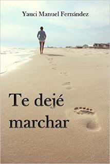 reto 25 españoles, libros, reseña literaria, reseña, blog de lectura, relato corto, Yauci Manuel Fernández, Te dejé Marchar, blog Solo YO, Solo Yo,