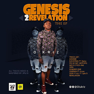 Music: O' Kriz - Genesis To Revelation EP @olukriz