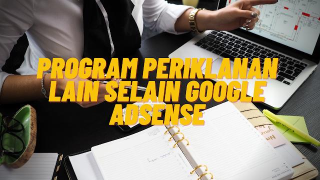 Program Periklanan Lain Selain Google Adsense