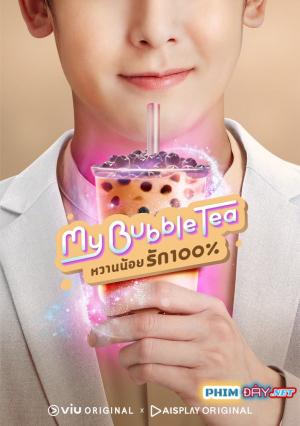 TRÀ SỮA THOÁT Ế - My Bubble Tea (2020)
