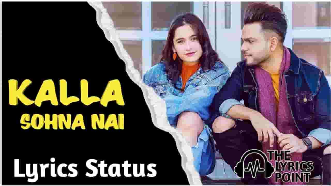 Kalla Sohna Nai Lyrics – AKHIL Ft. Sanjeeda Sheikh