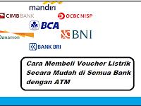 Cara Membeli Voucher Listrik Secara Mudah di Semua Bank dengan ATM