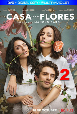 The House of Flowers (TV Series) S02 HD 1080p Latino 5.1 + Sub Mkv