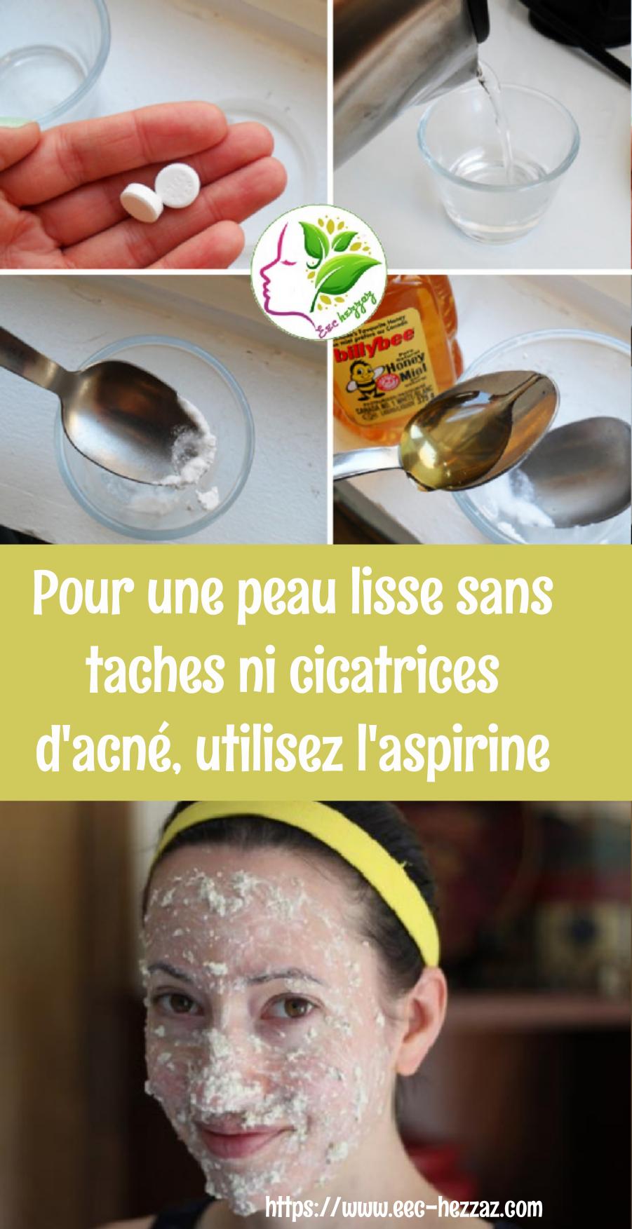 Pour une peau lisse sans taches ni cicatrices d'acné, utilisez l'aspirine