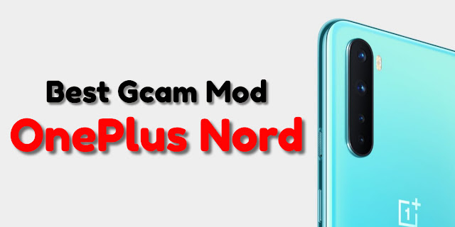 Download and Install Best GCam for OnePlus Nord