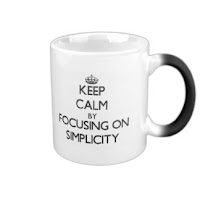 Keep calm by focusing on simplicity mug
