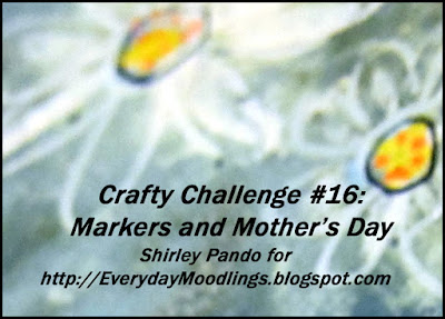 Crafty Challenge #16 Markers and Mother's Day