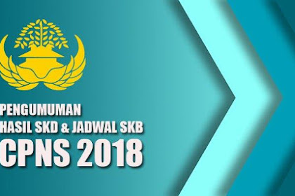 Update! 113 Link Pengumuman Hasil Tes SKD Dan Jadwal Tes SKB CPNS 2018 | JabarPost Media