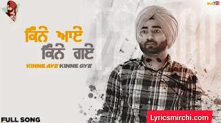 Kinne Aye Kinne Gye किन्ने आए किन्ने गए Song Lyrics | Ranjit Bawa | Latest Punjabi Song 2020