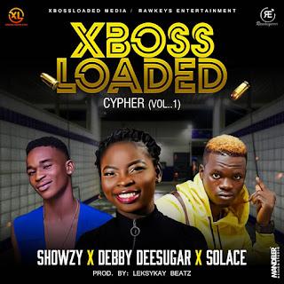 [MUSIC] DEBBYDEE SUGAR X SOLACE X SHOWZY -- XBOSSLOADED  CYPHER