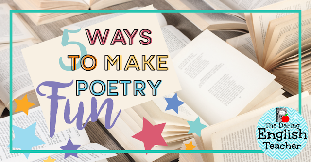 5 ways to make teaching poetry in the high school or middle school English language arts classroom fun.