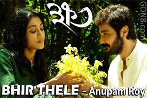 BHIR THELE - Khawto - Anupam Roy
