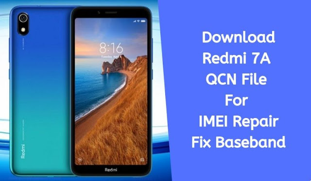 Download Redmi 7A QCN File For IMEI Repair Fix Baseband With Tools Free By Jonaki TelecoM