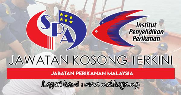 Jawatan Kosong Terkini 2018 di Jabatan Perikanan Malaysia