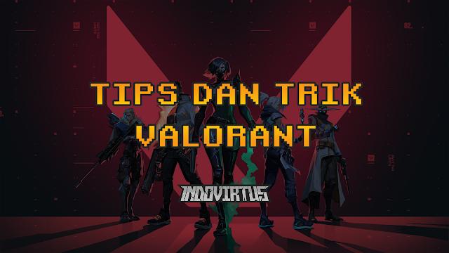 Tips dan Trik Jago Main Valorant