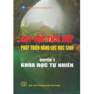 Dạy Học Tích Hợp Phát Triển Năng Lực Học Sinh - Quyển 1 - Khoa Học Tự Nhiên (bìa cứng) ebook PDF EPUB AWZ3 PRC MOBI