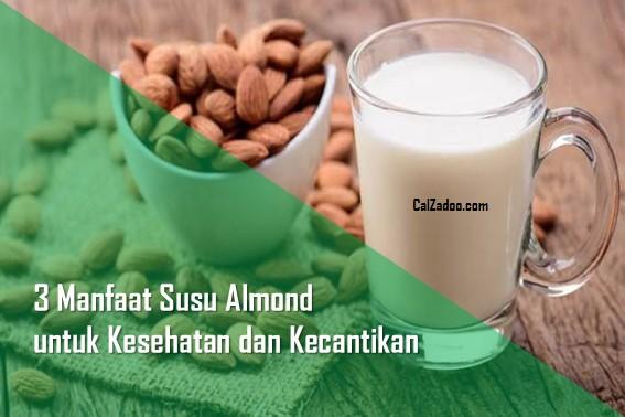 Manfaat Susu Almond untuk Kesehatan dan Kecantikan