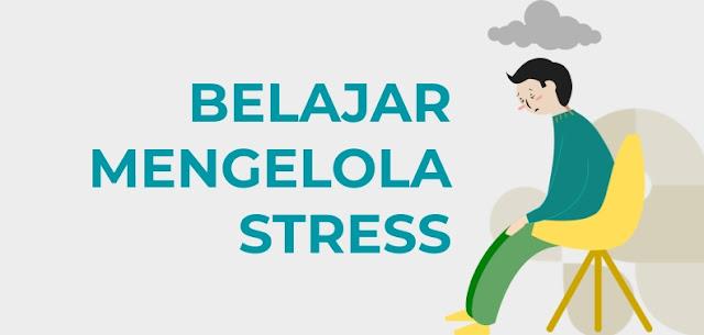 Tips Mengelola Stress Agar Hidup Lebih Bahagia