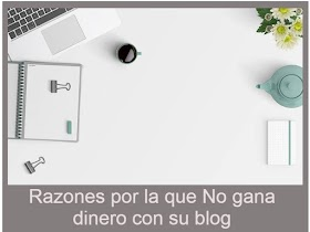 4 Razones por la que no gana dinero con su blog