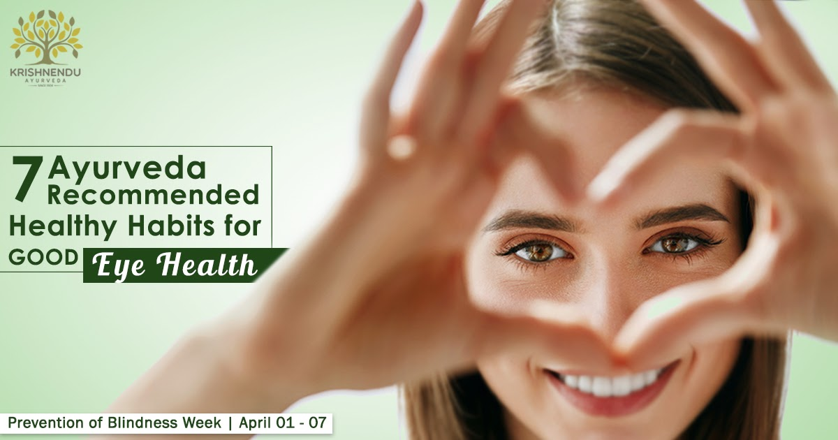 Ayurveda Recommended Healthy Habits for Good Eye Health
