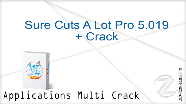 Sure Cuts A Lot Pro 5.019 + Crack  |  143 MB