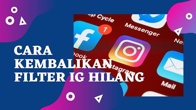 Cara Mengembalikan Filter IG ( Instagram ) Yang Hilang Dengan Mudah