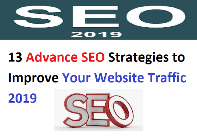 6 Advance SEO Strategies to Improve Your Website Traffic 2019