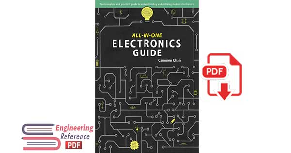 All-in-One Electronics Guide: Your complete ultimate guide to understanding and utilizing electronics! by Cammen Chan
