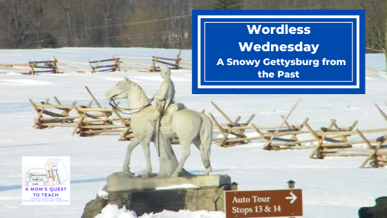 Wordless Wednesday: A Snowy Gettysburg from the Past; Statue in Gettysburg in snow; A Mom's Quest to Teach logo