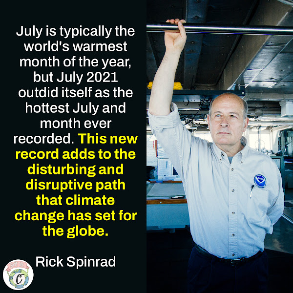 July is typically the world's warmest month of the year, but July 2021 outdid itself as the hottest July and month ever recorded. This new record adds to the disturbing and disruptive path that climate change has set for the globe. — NOAA Administrator Rick Spinrad, Ph.D.