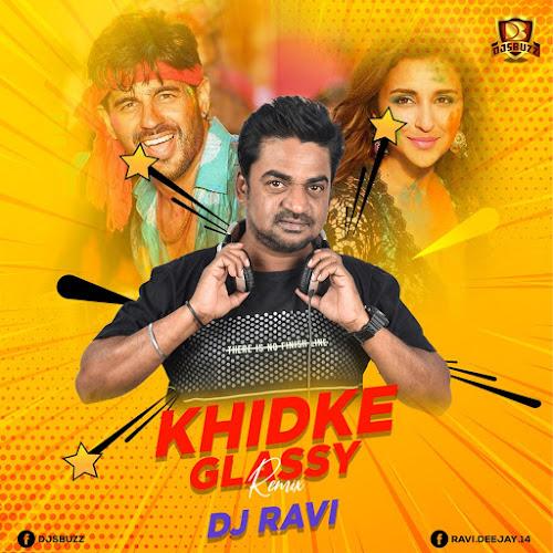 Khadke Glassy - DJ RAVI REMIX