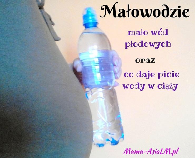 Małowodzie - mało wód płodowych, oraz co daje picie wody w ciąży
