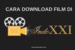 Cara Download Film di IndoXXI tanpa IDM Terbaru