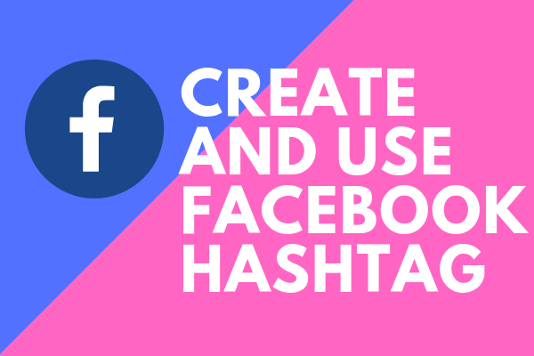 How To Create A Hashtag In Facebook<br/>