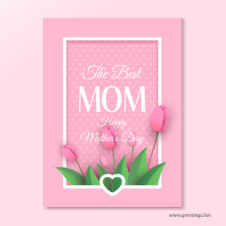 The best Mom Happy Mothers day image greetings.