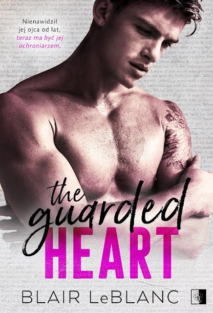"""Blair LeBlanc """"The Guarded Heart"""" której premiera odbędzie się 5.08.2020 wydaną przez Wydawnictwo NieZwykłe"""