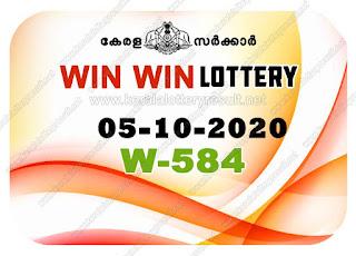 Kerala Lottery Result 05-10-2020 Win Win W-584 kerala lottery result, kerala lottery, kl result, yesterday lottery results, lotteries results, keralalotteries, kerala lottery, keralalotteryresult, kerala lottery result live, kerala lottery today, kerala lottery result today, kerala lottery results today, today kerala lottery result, Win Win lottery results, kerala lottery result today Win Win, Win Win lottery result, kerala lottery result Win Win today, kerala lottery Win Win today result, Win Win kerala lottery result, live Win Win lottery W-584, kerala lottery result 05.10.2020 Win Win W 584 October 2020 result, 05 10 2020, kerala lottery result 05-10-2020, Win Win lottery W 584 results 05-10-2020, 05/10/2020 kerala lottery today result Win Win, 05/10/2020 Win Win lottery W-584, Win Win 05.10.2020, 05.10.2020 lottery results, kerala lottery result October 2020, kerala lottery results 05th October 2020, 05.10.2020 week W-584 lottery result, 05-10.2020 Win Win W-584 Lottery Result, 05-10-2020 kerala lottery results, 05-10-2020 kerala state lottery result, 05-10-2020 W-584, Kerala Win Win Lottery Result 05/10/2020, KeralaLotteryResult.net, Lottery Result