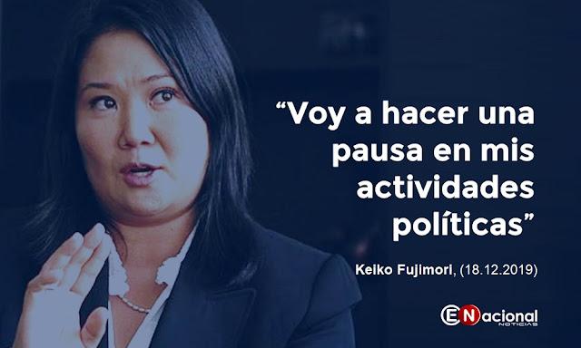 Keiko Fujimori, Voy a hacer una pausa en mis actividades políticas