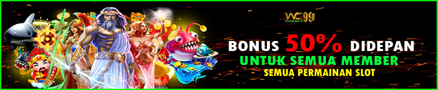 Welcome Bonus 50% Didepan Wincash99