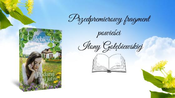 """""""Podaruj mi jutro"""" - Ilona Gołębiewska - PRZEDPREMIEROWY FRAGMENT"""