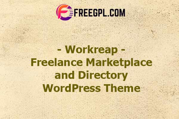Workreap - Freelance Marketplace and Directory WordPress Theme Nulled Download Free